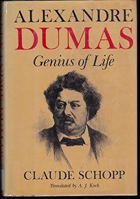 Alexandre Dumas: Genius of Life