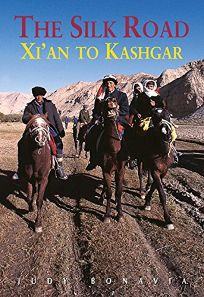 The Silk Road: From Xian to Kashgar Revised