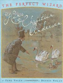 THE PERFECT WIZARD: Hans Christian Andersen
