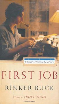 FIRST JOB: A Memoir of Growing Up at Work