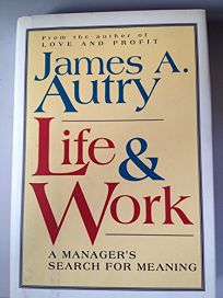 Life & Work: A Managers Search for Meaning