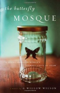 The Butterfly Mosque: A Young American Womans Journey to Love and Islam