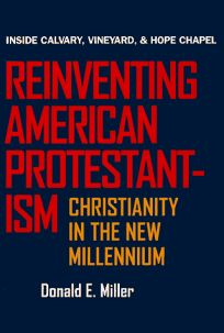 Reinventing American Protestantism: Christianity in the New Millennium