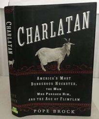 Charlatan: Americas Most Dangerous Huckster