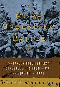 A More Unending Battle: The Harlem Hellfighters Struggle for Freedom in WWI and Equality at Home
