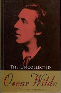 The Uncollected Oscar Wilde