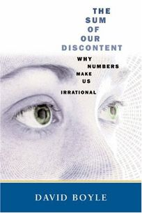THE SUM OF OUR DISCONTENT: Why Numbers Make Us Irrational
