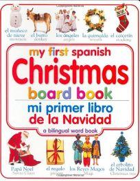 My First Spanish Christmas Board Book/Mi Primer Libro de Lanavidad Enespanol