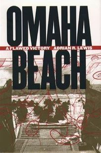 Omaha Beach: A Flawed Victory