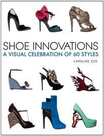 Shoe Innovations: A Celebration of 60 Styles