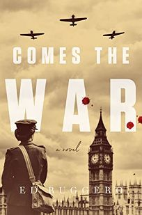 Comes the War: Book Two in the Victory in Europe Series