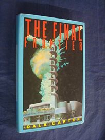 The Final Frontier: The Rise and Fall of the American Rocket State
