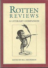 Rotten Reviews: A Literary Companion