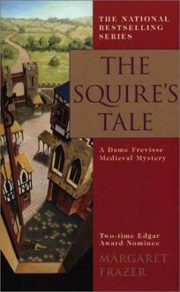 The Squires Tale: A Dame Frevisse Medieval Mystery