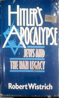 Hitlers Apocalypse: Jews and the Nazi Legacy