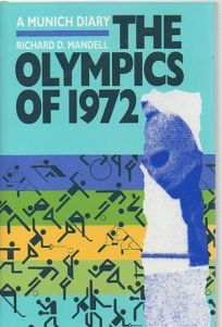 The Olympics of 1972: A Munich Diary