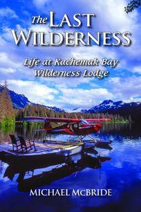 The Last Wilderness: Life at Kachemak Bay Wilderness Lodge