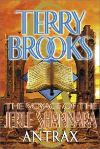 THE VOYAGE OF THE JERLE SHANNARA: Book Two: Antrax