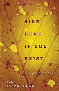 Sign Here If You Exist and Other Essays