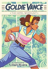 The Hotel Whodunit Goldie Vance #1