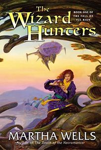 THE WIZARD HUNTERS: Book One of the Fall of Ile-Rien