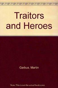 Traitors & Heroes