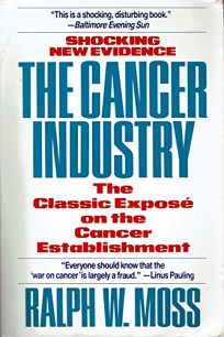 The Cancer Industry: Unraveling the Politics