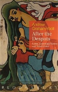 After the Despots: Latin American Views and Interviews