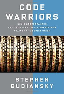 Warriors: NSA's Code Breakers and the Secret Intelligence War Against the Soviet Union
