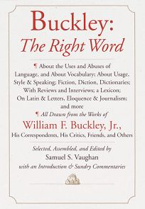 Buckley: The Right Word: About the Uses and Abuses of Language