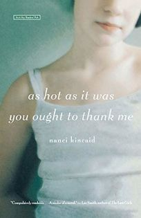 AS HOT AS IT WAS YOU OUGHT TO THANK ME