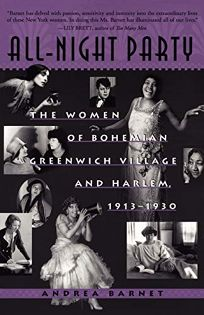 ALL-NIGHT PARTY: The Women of Bohemian Greenwich Village and Harlem