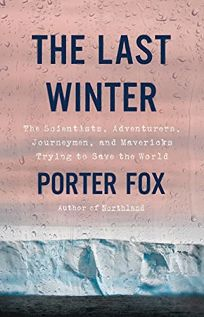 The Last Winter: The Scientists