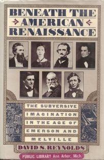 Beneath the American Renaissance: The Subversive Imagination