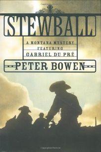 STEWBALL: A Montana Mystery Featuring Gabriel Du Pr