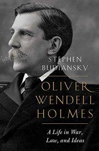 Oliver Wendell Holmes: A Life in War