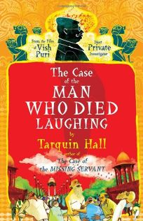The Case of the Man Who Died Laughing: From the Files of Vish Puri