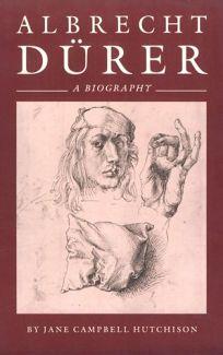 Albrecht Durer: A Biography