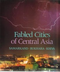 Fabled Cities of Central Asia: Samarkand