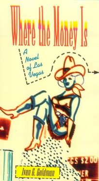 Where the Money is: A Novel of Las Vegas
