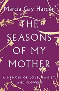 The Seasons of My Mother: A Memoir of Love