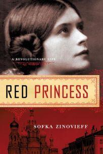 Red Princess: A Revolutionary Life