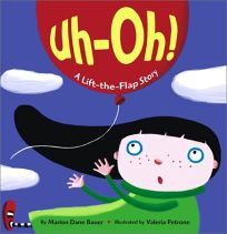 Uh-Oh!: A Lift-The-Flap Story