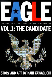 Eagle: The Making of an Asian-American President
