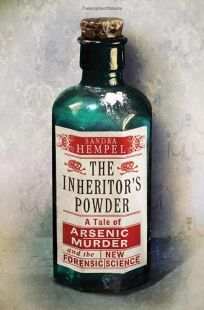 The Inheritor's Powder: A Tale of Arsenic