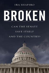 Broken: Can the Senate Save Itself and the Country?