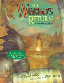 The Windigos Return: A North Woods Story