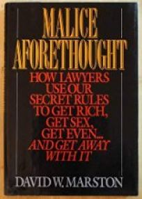 Malice Aforethought: How Lawyers Use Our Secret Rules to Get Rich