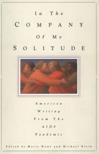 In the Company of My Solitude: American Writing from the AIDS Pandemic