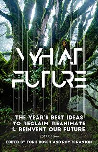 What Future: The Year's Best Ideas to Reclaim